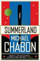 Summerland ebook by Michael Chabon