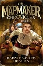 Breath of the Dragon - The Mapmaker Chronicles ebook by A.L. Tait