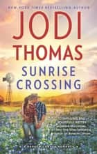 Sunrise Crossing (Ransom Canyon, Book 4) eBook by Jodi Thomas