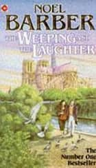 The Weeping and the Laughter ebook by Noel Barber