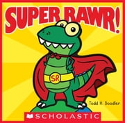 Super Rawr! ebook by Todd H. Doodler,Todd H. Doodler
