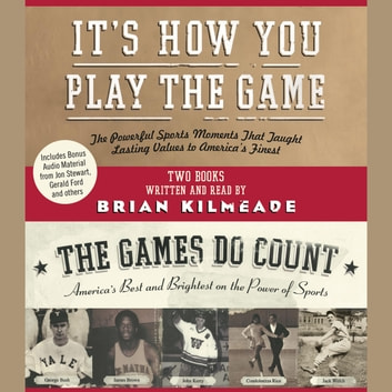 It's How You Play the Game and The Games Do Count audiobook by Brian Kilmeade