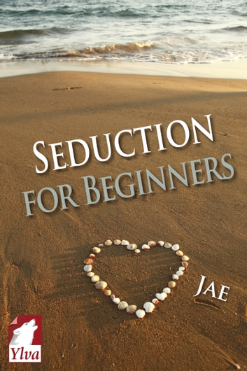 Seduction for Beginners ebook by Jae