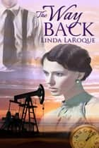The Way Back ebook by Linda LaRoque
