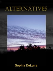 Alternatives ebook by Sophia DeLuna