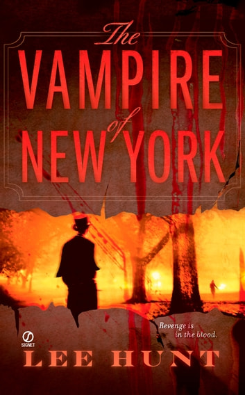 The Vampire of New York ebook by Lee Hunt