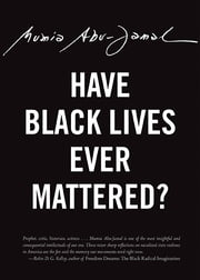 Have Black Lives Ever Mattered? ebook by Mumia Abu-Jamal