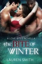 The Bite of Winter - Love Bites ekitaplar by Lauren Smith