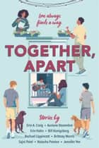 Together, Apart ebook by Erin A. Craig, Auriane Desombre, Erin Hahn,...