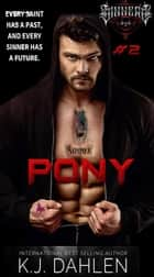 Pony - Sinners MC, #2 ebook by Kj Dahlen