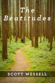 The Beatitudes ebook by Scott Wessell
