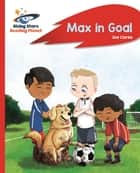 Reading Planet - Max in Goal - Red B: Rocket Phonics ebook by Zoe Clarke