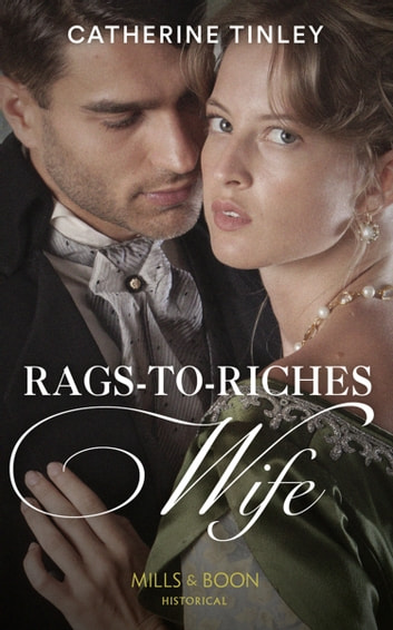 Rags-To-Riches Wife (Mills & Boon Historical) ebook by Catherine Tinley