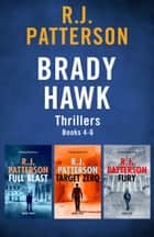 The Brady Hawk Series - Books 4-6 eBook by R.J. Patterson