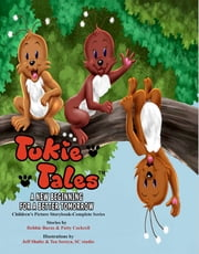 Tukie Tales Complete Series: A New Beginning for a Better Tomorrow ebook by Debbie Burns,Patty Cockrell