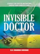 Invisible Doctor ebook by B.K. Chandra Shekhar