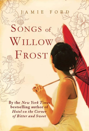 Songs of Willow Frost ebook by Jamie Ford