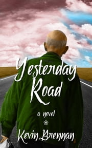 Yesterday Road ebook by Kevin Brennan
