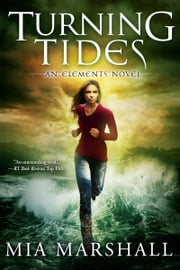 Turning Tides (Elements, Book 3) ebook by Mia Marshall