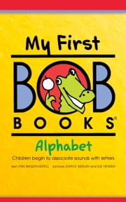 My First Bob Books: Alphabet ebook by Lynn Maslen Kertell