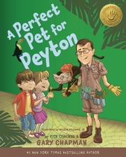 A Perfect Pet for Peyton - A 5 Love Languages Discovery Book ebook by Rick Osborne,Gary D Chapman