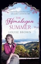 The Himalayan Summer - The heartbreaking story of a missing child and a true love ebook by