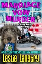 Marriage Vow Murder ebook by Leslie Langtry