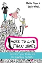 More to Life Than Shoes ebook by Nadia Finer