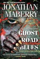Ghost Road Blues ebook by Jonathan Maberry
