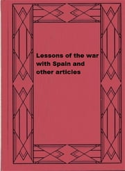 Lessons of the war with Spain and other articles ebook by A. T. Mahan