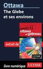 Ottawa: The Glebe et ses environs ebook by Collectif