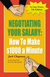 Negotiating Your Salary - How To Make $1000 a Minute ebook by M.A. Jack Chapman