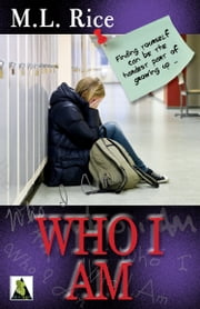 Who I Am ebook by M. L. Rice