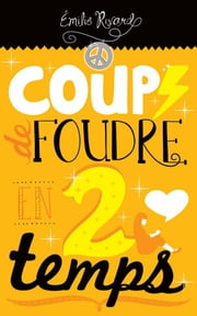 Coup de foudre en 2 temps ebook by Émilie Rivard