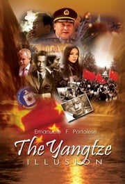THE YANGTZE ILLUSION ebook by Emanuele F. Portolese