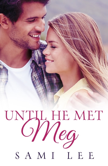 Until He Met Meg ebook by Sami Lee
