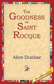 The Goodness of St.Rocque ebook by Dunbar, Alice