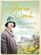 Moments of Time ebook by Gloria Cook