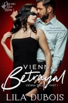 Vienna Betrayal ebook by Lila Dubois