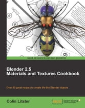 Blender 2.5 Materials and Textures Cookbook ebook by Colin Litster