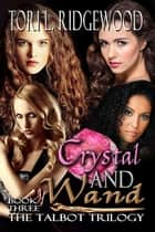 Crystal and Wand ebook by Tori L. Ridgewood