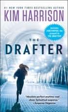The Drafter ebook by Kim Harrison