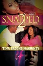 Snapped 2: The Redemption ebook by Tina Brooks McKinney