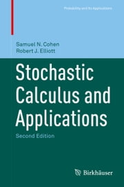 Stochastic Calculus and Applications ebook by Samuel N. Cohen,Robert J. Elliott