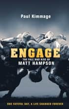 Engage - The Fall and Rise of Matt Hampson ebook by Paul Kimmage