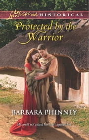 Protected by the Warrior ebook by Barbara Phinney