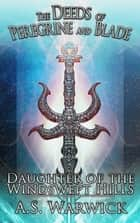 Daughter of the Windswept Hills ebook by A. S. Warwick