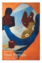 Richard Mallinson's Fast Fiction - Volume Two ebook by Richard Mallinson