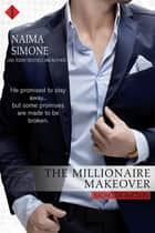 The Millionaire Makeover ebook by Naima Simone