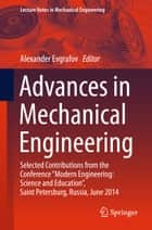 Advances in Mechanical Engineering ebook by Alexander Evgrafov